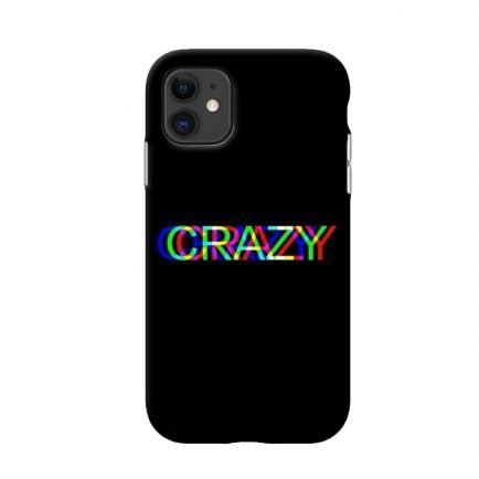 Crazy iPhone 11 Back Cover